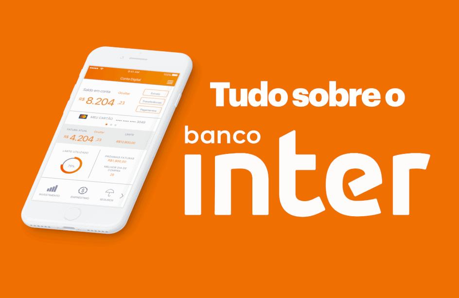 Banco Inter: Vale a pena abrir uma conta digital? Veja como o banco funciona