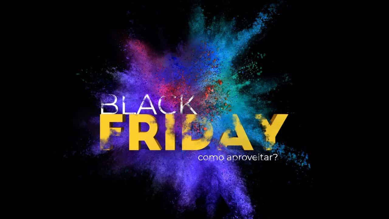 Black Friday: como aproveitar as ofertas