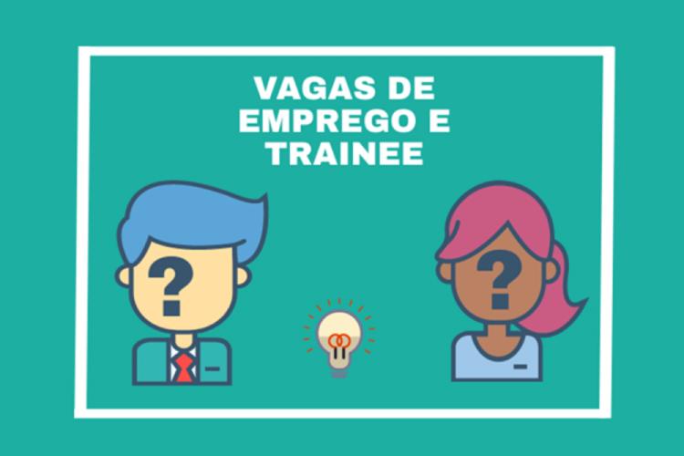 Vagas de estágio e trainee: Confira oportunidades em CINCO empresas