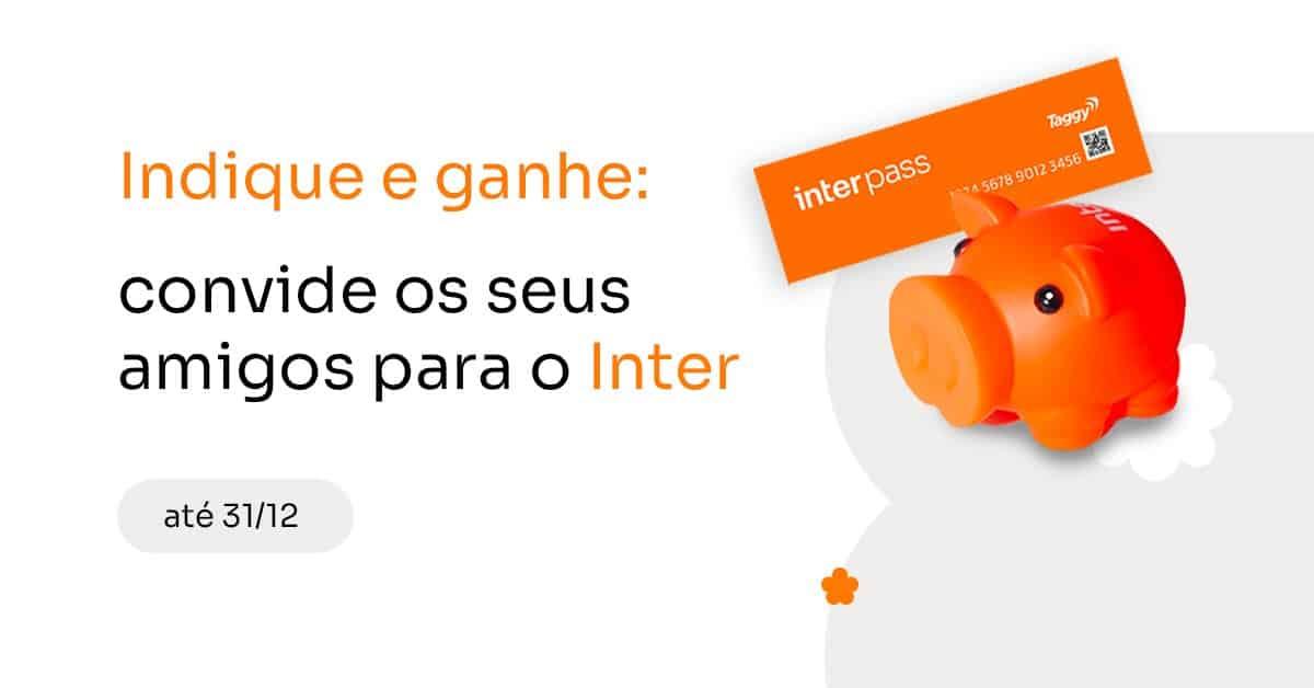 Banco Inter cria promoção com brindes para quem fizer indicação dos seus serviços