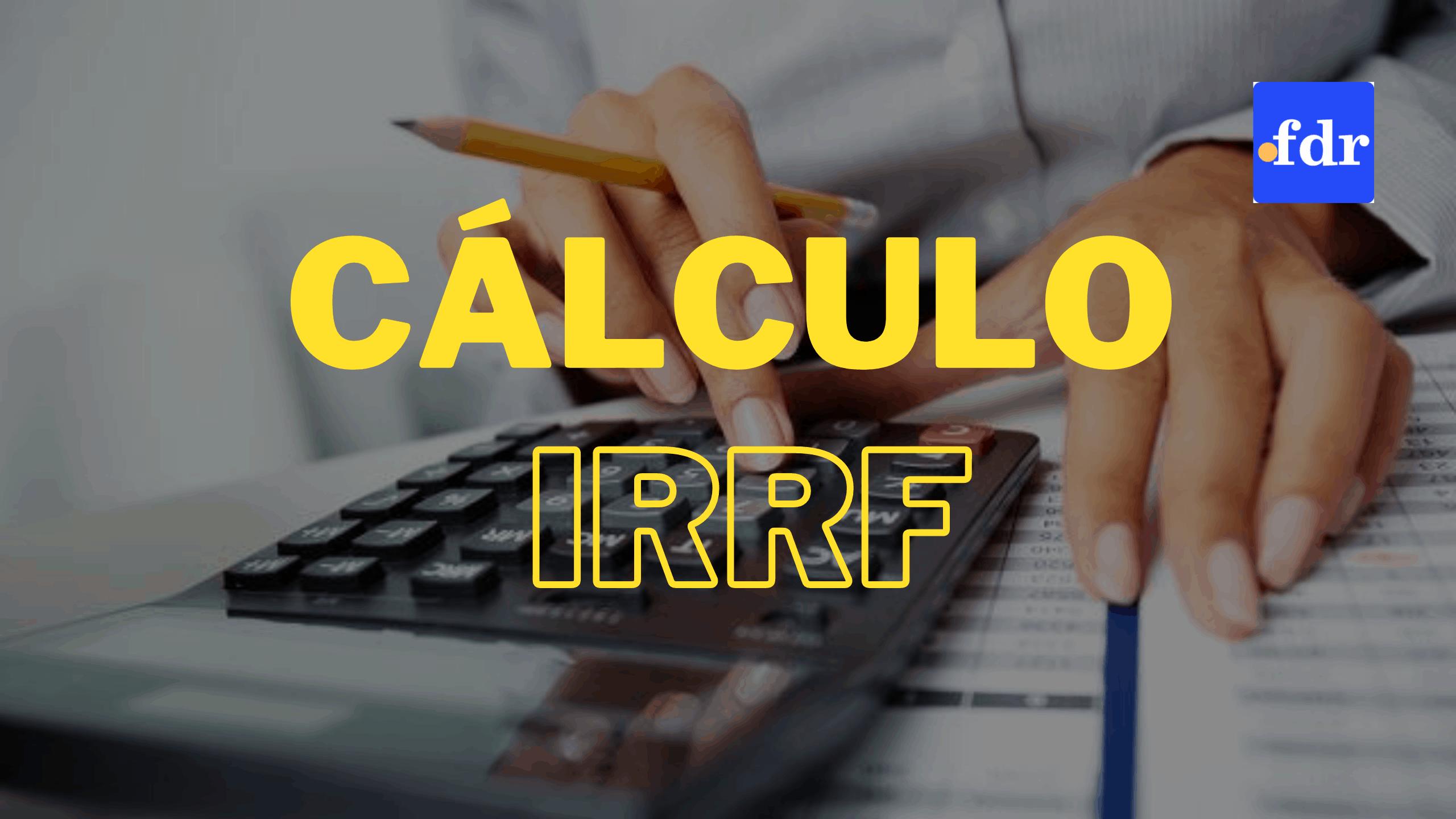 Cálculo do IRRF