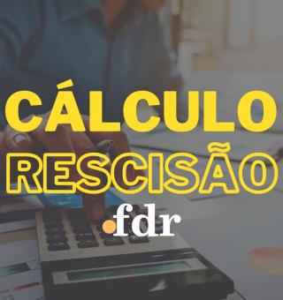 Calculadora de Rescisão do FDR é a mais completa