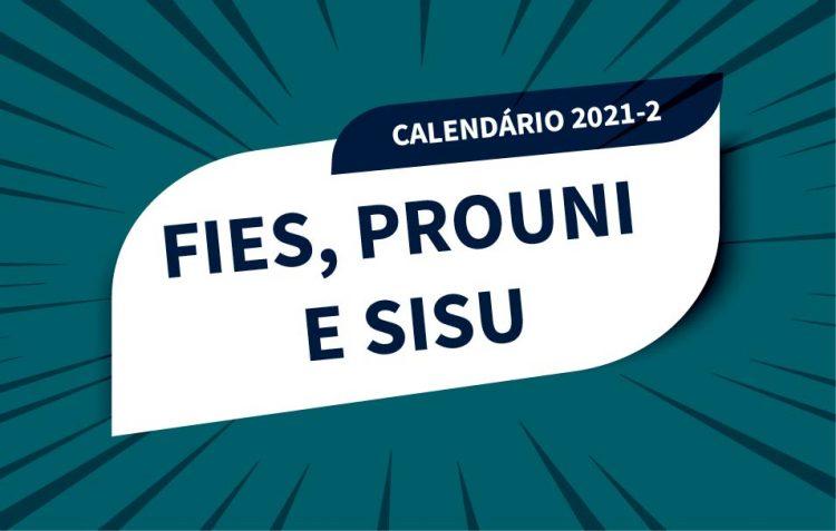 Calendário do SiSU, PROUNI e FIES para o 2º semestre de 2021