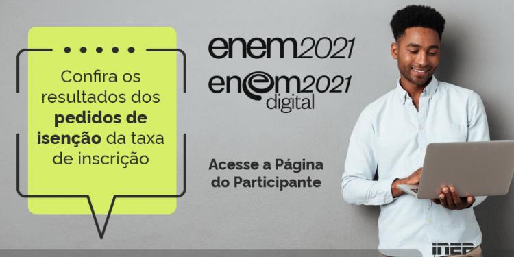 ENEM 2021: Solicitou isenção da taxa de inscrição? Resultado está disponível