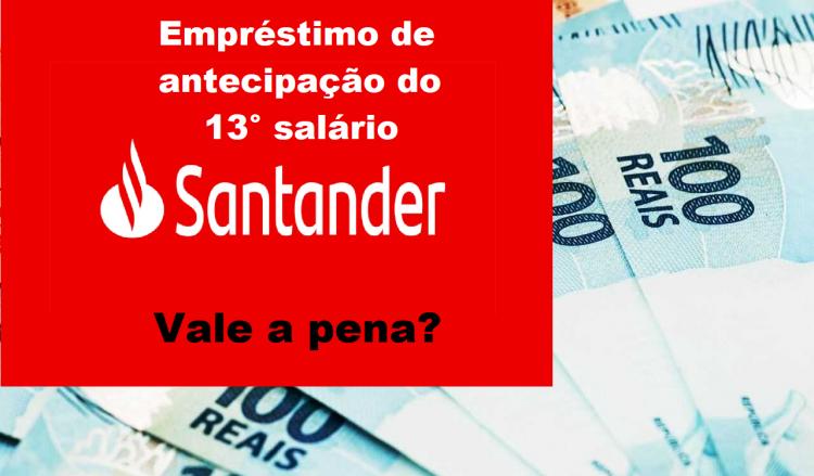Empréstimo de antecipação do 13° salário pelo Santander