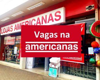 Vagas de emprego e estágio Americanas: Inscrições abertas em todo o Brasil