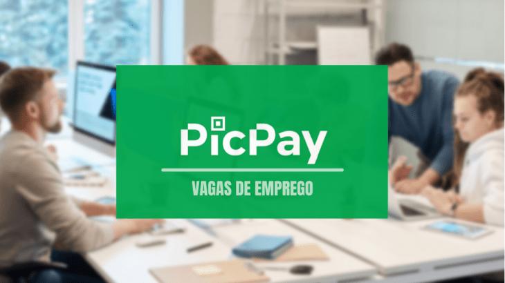 PicPay abre 220 vagas de emprego em diferentes cargos; inscrições on-line
